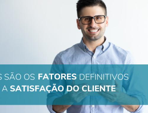 Quais são os fatores definitivos para a satisfação do cliente