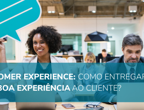 Customer experience: como entregar uma boa experiência ao cliente?