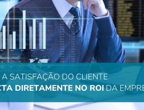 Como a satisfação do cliente impacta diretamente no ROI da empresa