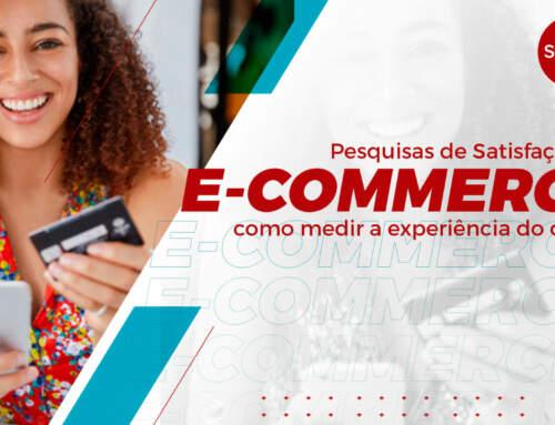 Pesquisas de Satisfação para E-commerce: como medir a experiência do cliente?