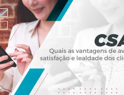 CSAT: Quais as vantagens de avaliar a satisfação e lealdade dos clientes?