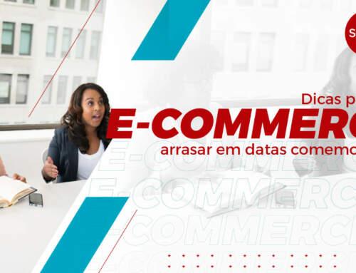 Dicas para seu e-commerce arrasar em datas comemorativas